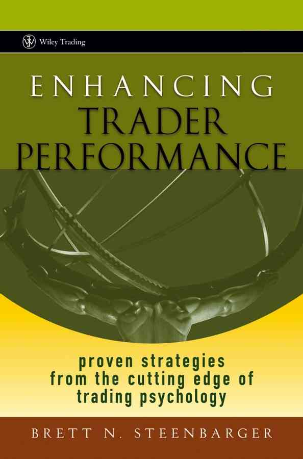 Enhancing Trader Performance By Steenbarger, Brett N.